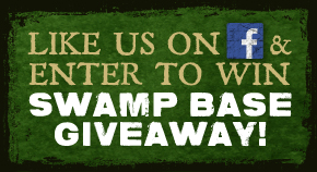 Like us on Facebook and Enter to Win a Swamp Base Giveaway!